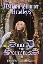 Sword and Sorceress 31 - Sword and Sorceress, #31 ebook by Elisabeth Waters