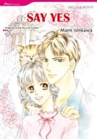 SAY YES - Mills & Boon Comics ebook by Lori Foster, Mami Ishikawa