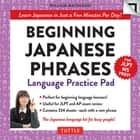 Japanese Phrases Language Practice Pad - Learn Japanese in Just a Few Minutes Per Day! Second Edition (JLPT Level N5 Exam Prep) ebook by William Matsuzaki