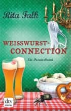 Weißwurstconnection ebook by Rita Falk