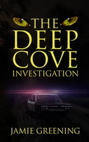 The Deep Cove Investigation ebook by Jamie Greening