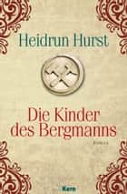 Die Kinder des Bergmanns ebook by Heidrun Hurst