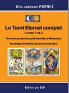 LE TAROT ETERNEL COMPLET ebook by ERIC JACKSON PERRIN
