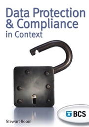 Data Protection and Compliance in Context ebook by Stewart Room