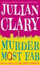 Murder Most Fab ebook by Julian Clary