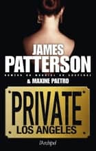 Private Los Angeles ebook by James Patterson, Maxine Paetro