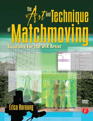 The Art and Technique of Matchmoving - Solutions for the VFX Artist ebook by Erica Hornung