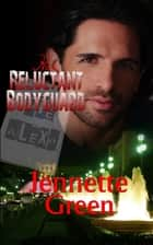 Her Reluctant Bodyguard ebook by Jennette Green