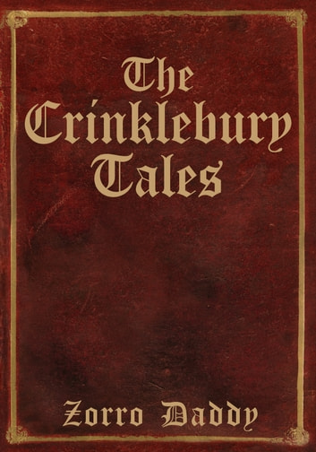 The Crinklebury Tales ebook by Zorro Daddy