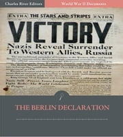 World War II Documents: The Berlin Declaration (Illustrated Edition) ebook by U.S. Government
