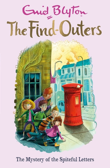 The Mystery of the Spiteful Letters - Book 4 ebook by Enid Blyton