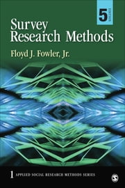 Survey Research Methods ebook by Dr. Floyd J. Fowler