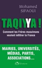 Taqiyya ! Comment les frères musulmans veulent infiltrer la France ebook by Mohamed Sifaoui