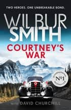 Courtney's War ebook by Wilbur Smith, David Churchill