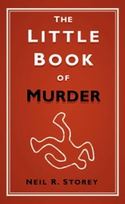 The Little Book of Murder ebook by Neil R Storey