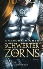 Schwerter des Zorns - Roman ebook by Anthony Riches, Wolfgang Thon