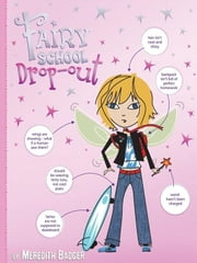 Fairy School Drop-out ebook by Meredith Badger