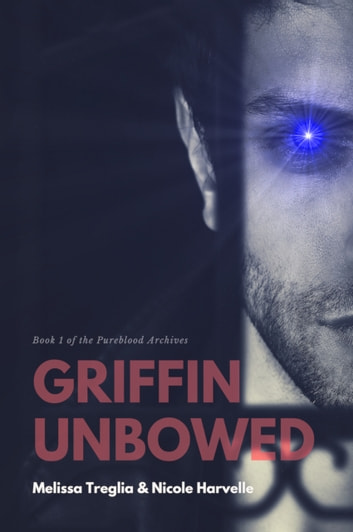 Griffin Unbowed ebook by Melissa Treglia,Nicole Harvelle
