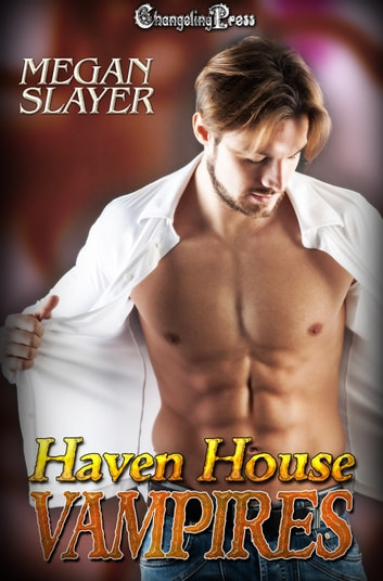 Haven House Vampires ebook by Megan Slayer