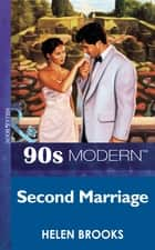 Second Marriage (Mills & Boon Vintage 90s Modern) ebook by Helen Brooks