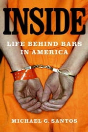 Inside - Life Behind Bars in America ebook by Michael G. Santos