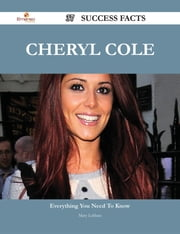 Cheryl Cole 37 Success Facts - Everything you need to know about Cheryl Cole ebook by Mary Leblanc