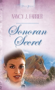 Sonoran Secret ebook by Nancy J. Farrier