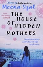 The House of Hidden Mothers ebook by Meera Syal