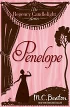 Penelope - Regency Candlelight 3 ebook by M.C. Beaton