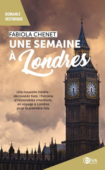 Une semaine à Londres - Honorables intentions, T0 eBook by Fabiola Chenet