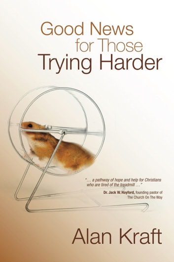 Good News for Those Trying Harder ebook by Alan Kraft