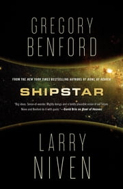 Shipstar - A Science Fiction Novel ebook by Gregory Benford,Larry Niven