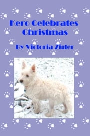 Kero Celebrates Christmas ebook by Victoria Zigler