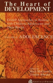 Heart of Development, V. 2 - Adolescence ebook by
