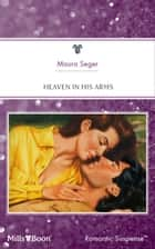 Heaven In His Arms ebook by Maura Seger