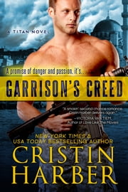 Garrison's Creed (Titan #2) - Romantic Suspense ebook by Cristin Harber
