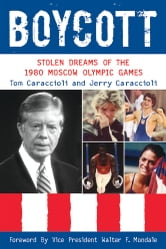 Boycott - Stolen Dreams of the 1980 Moscow Olympic Games ebook by Jerry Caraccioli,Tom Caraccioli
