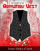 The Secret in the Romanov Vest ebook by Joan Oaks-Clark
