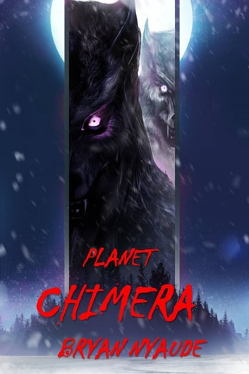 Planet Chimera ebook by Bryan Nyaude