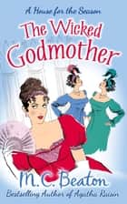 The Wicked Godmother ebook by M.C. Beaton