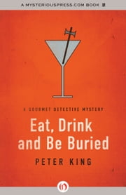 Eat, Drink and Be Buried ebook by Peter King