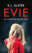 Evie ebook by K.L. Slater, Benoît Domis