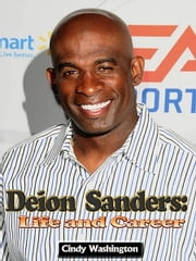 Deion Sanders: Life and Career ebook by Cindy Washington