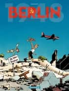 Berlin - Tome 2 - Reinhard Le Goupil ebook by Marvano, Marvano, Marvano