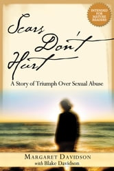 Scars Don't Hurt - A Story of Triumph Over Sexual Abuse ebook by Blake Davidson