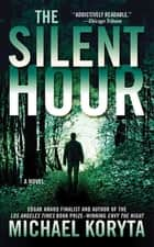 The Silent Hour ebook by Michael Koryta