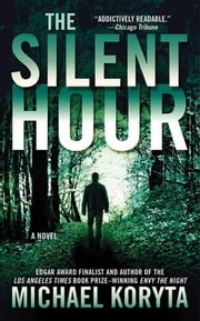 The Silent Hour - A Novel ebook by Michael Koryta