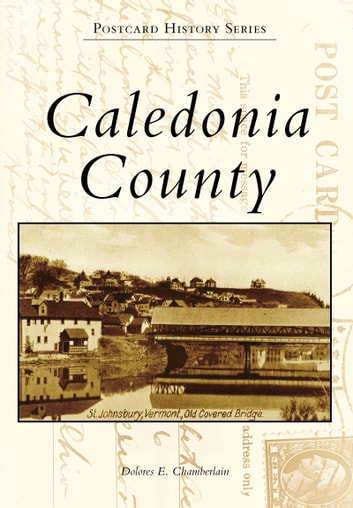 Caledonia County ebook by Dolores E. Chamberlain