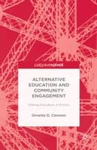 Alternative Education and Community Engagement ebook by O. Clennon