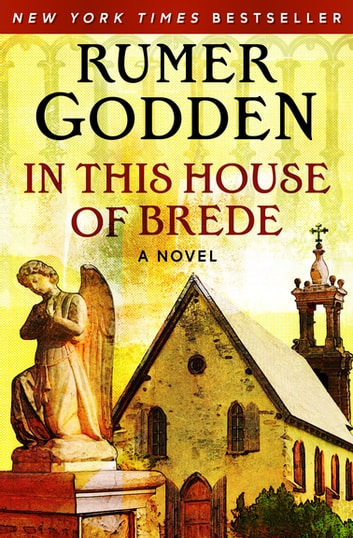 In This House Of Brede Ebook By Rumer Godden 9781504040358